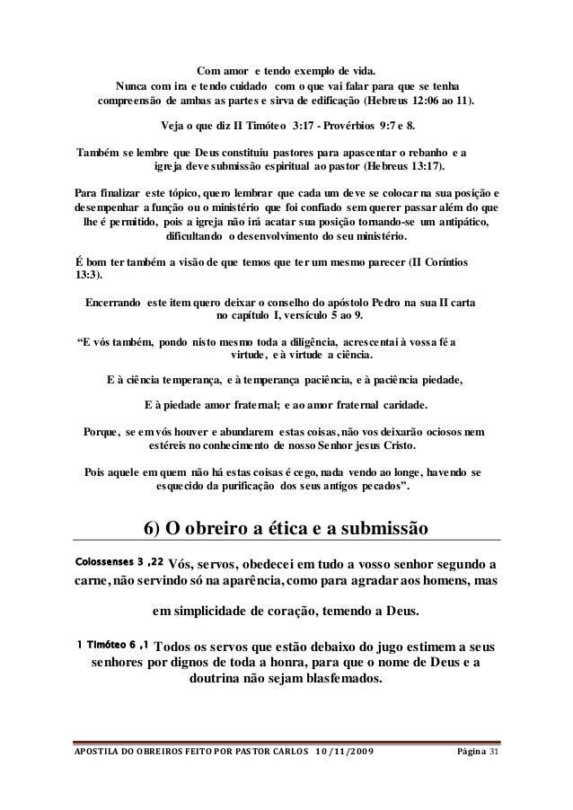 APOSTILA DO OBREIROS FEITO POR PASTOR CARLOS 10 /11/2009 Página 31 Com amor e tendo exemplo de vida. Nunca com ira e tendo...