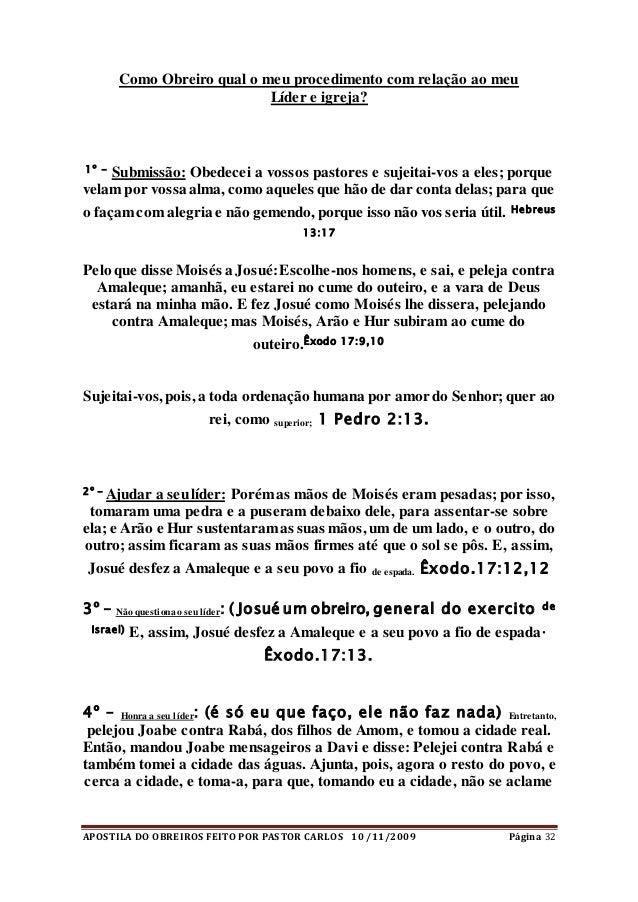 APOSTILA DO OBREIROS FEITO POR PASTOR CARLOS 10 /11/2009 Página 32 Como Obreiro qual o meu procedimento com relação ao meu...