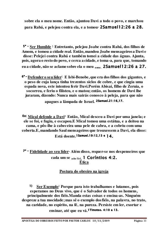 APOSTILA DO OBREIROS FEITO POR PASTOR CARLOS 10 /11/2009 Página 33 sobre ela o meu nome. Então, ajuntou Davi a todo o povo...