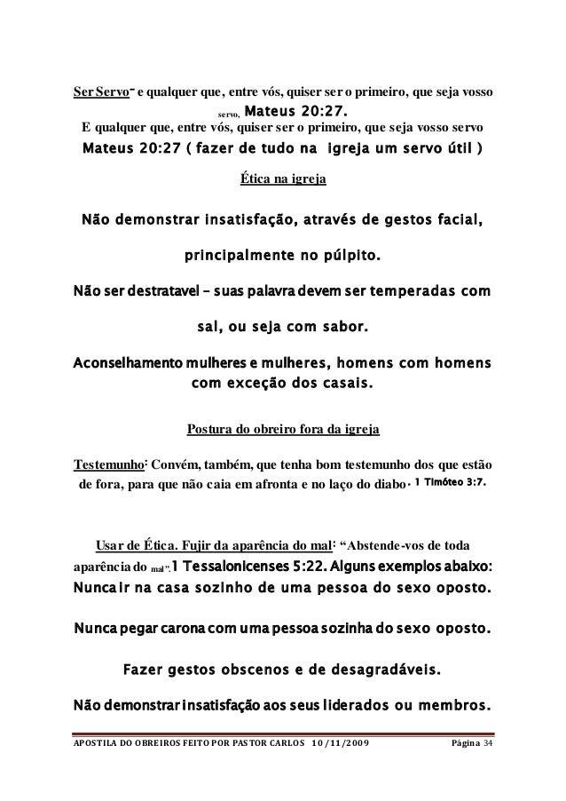 APOSTILA DO OBREIROS FEITO POR PASTOR CARLOS 10 /11/2009 Página 34 Ser Servo- e qualquer que, entre vós, quiser ser o prim...