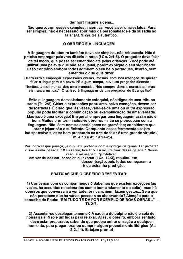 APOSTILA DO OBREIROS FEITO POR PASTOR CARLOS 10 /11/2009 Página 36 Senhor! Imagine a cena... Não quero, com esses exemplos...
