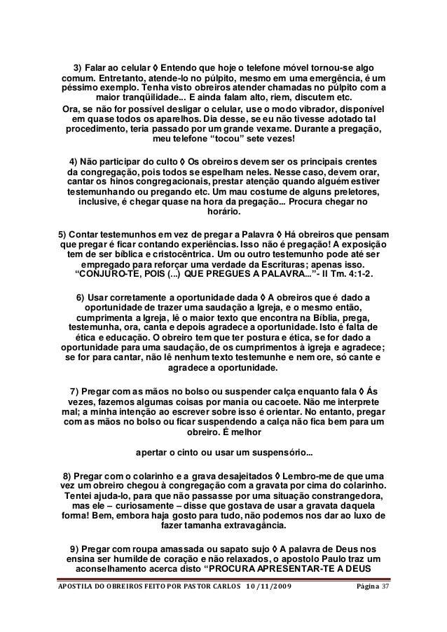 APOSTILA DO OBREIROS FEITO POR PASTOR CARLOS 10 /11/2009 Página 37 3) Falar ao celular  Entendo que hoje o telefone móvel...