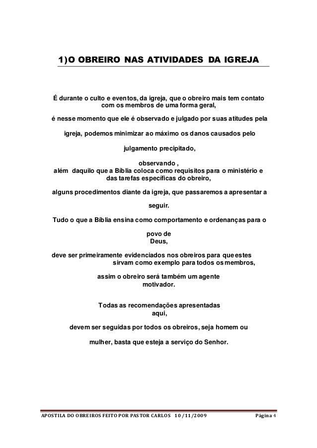 APOSTILA DO OBREIROS FEITO POR PASTOR CARLOS 10 /11/2009 Página 4 1)O OBREIRO NAS ATIVIDADES DA IGREJA É durante o culto e...