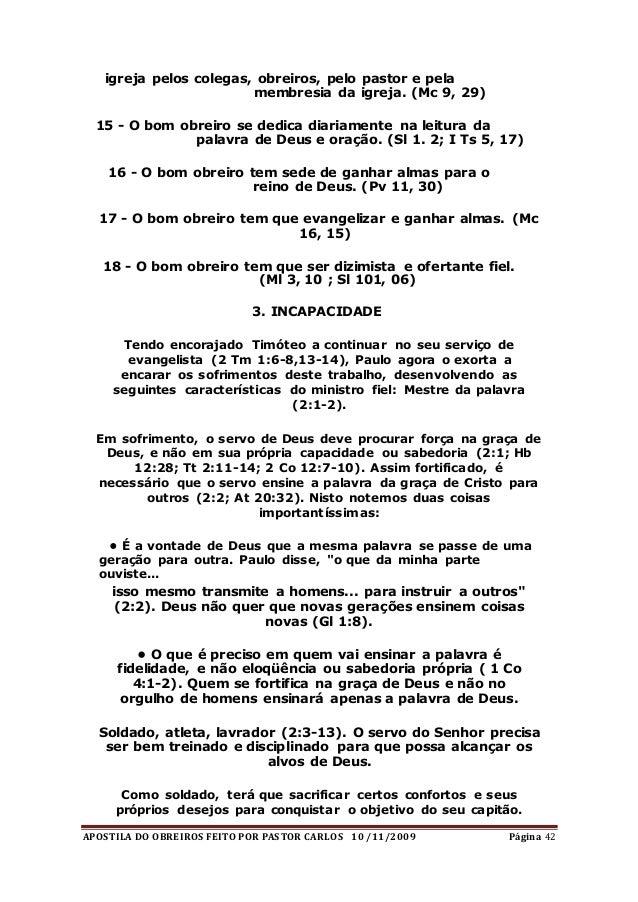 APOSTILA DO OBREIROS FEITO POR PASTOR CARLOS 10 /11/2009 Página 42 igreja pelos colegas, obreiros, pelo pastor e pela memb...
