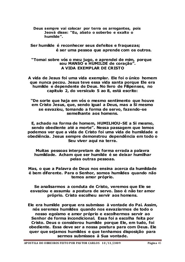 APOSTILA DO OBREIROS FEITO POR PASTOR CARLOS 10 /11/2009 Página 45 Deus sempre vai colocar por terra os arrogantes, pois J...