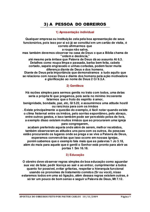 APOSTILA DO OBREIROS FEITO POR PASTOR CARLOS 10 /11/2009 Página 9 3) A PESSOA DO OBREIROS 1) Apresentação individual Qualq...