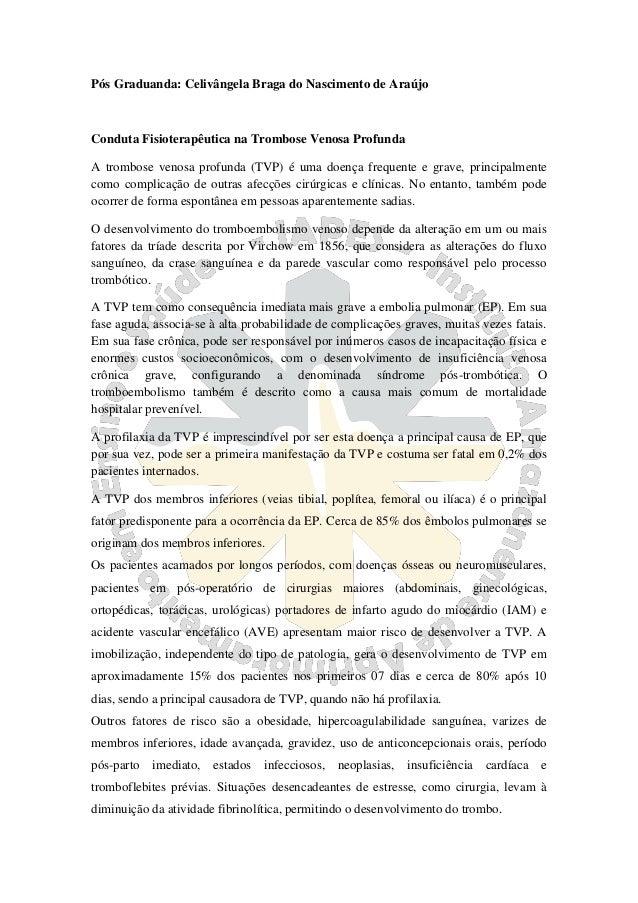 Pós Graduanda: Celivângela Braga do Nascimento de Araújo Conduta Fisioterapêutica na Trombose Venosa Profunda A trombose v...