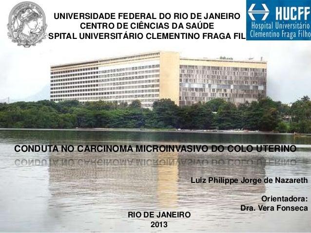 UNIVERSIDADE FEDERAL DO RIO DE JANEIRO CENTRO DE CIÊNCIAS DA SAÚDE HOSPITAL UNIVERSITÁRIO CLEMENTINO FRAGA FILHO CONDUTA N...