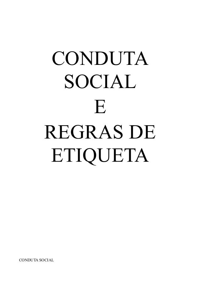 CONDUTA  SOCIAL  E  REGRAS DE  ETIQUETA  CONDUTA SOCIAL