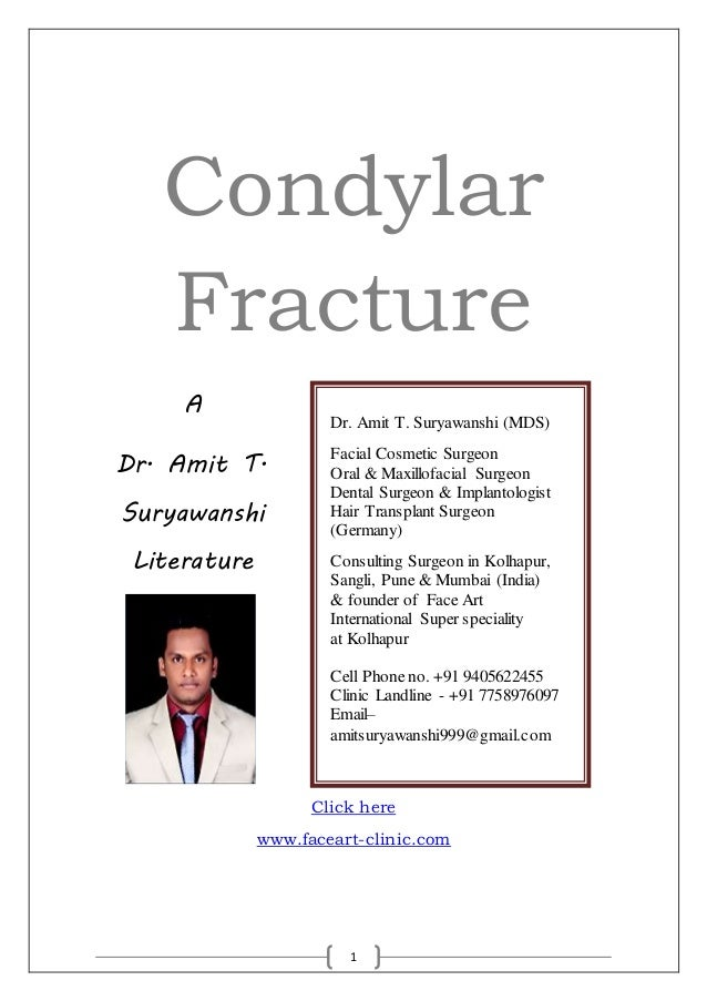 1 Condylar Fracture A Dr. Amit T. Suryawanshi Literature Click here www.faceart-clinic.com Dr. Amit T. Suryawanshi (MDS) F...