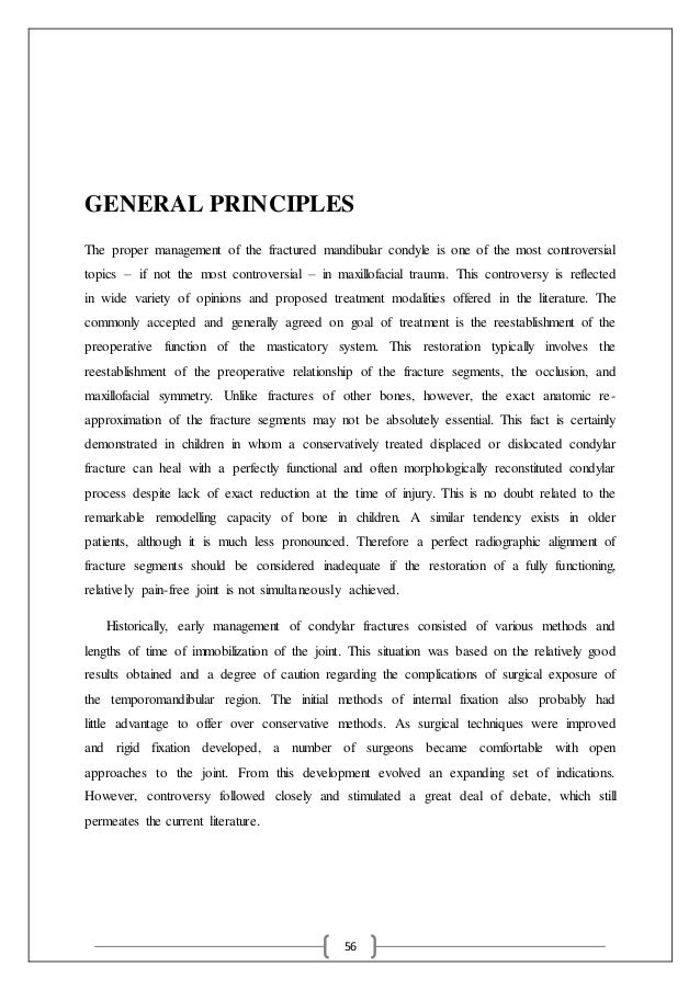56 GENERAL PRINCIPLES The proper management of the fractured mandibular condyle is one of the most controversial topics – ...