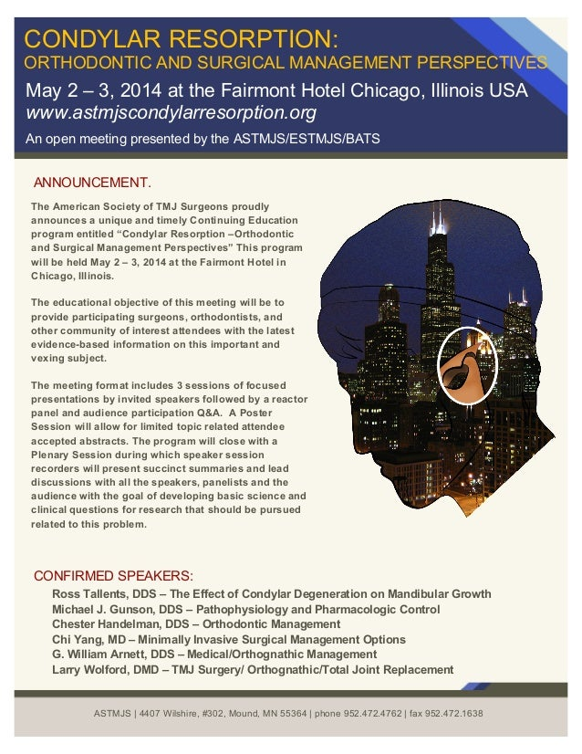 ANNOUNCEMENT. CONDYLAR RESORPTION: ORTHODONTIC AND SURGICAL MANAGEMENT PERSPECTIVES May 2 – 3, 2014 at the Fairmont Hotel ...