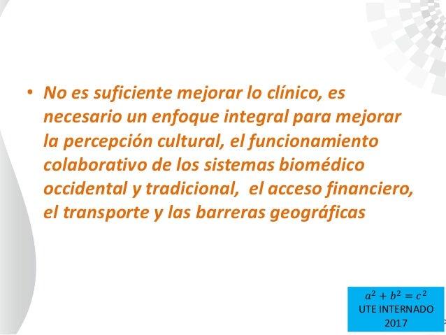 • No es suficiente mejorar lo clínico, es necesario un enfoque integral para mejorar la percepción cultural, el funcionami...