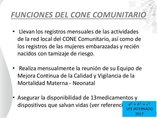 FUNCIONES DEL CONE COMUNITARIO • Llevan los registros mensuales de las actividades de la red local del CONE Comunitario, a...