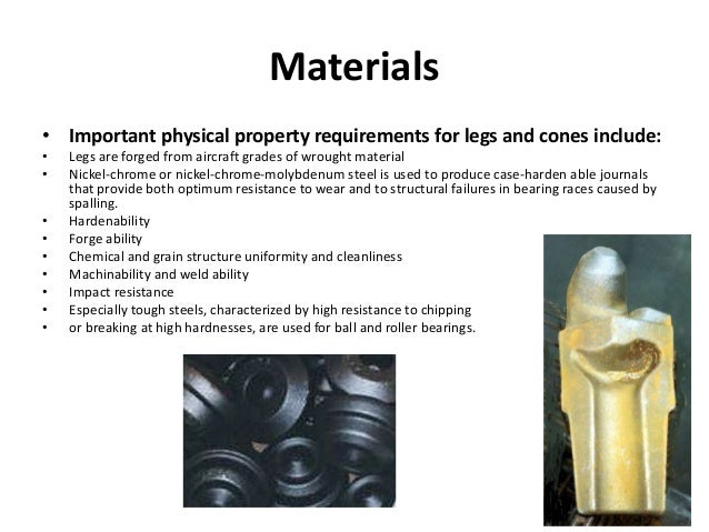 Materials • Important physical property requirements for legs and cones include: • Legs are forged from aircraft grades of...