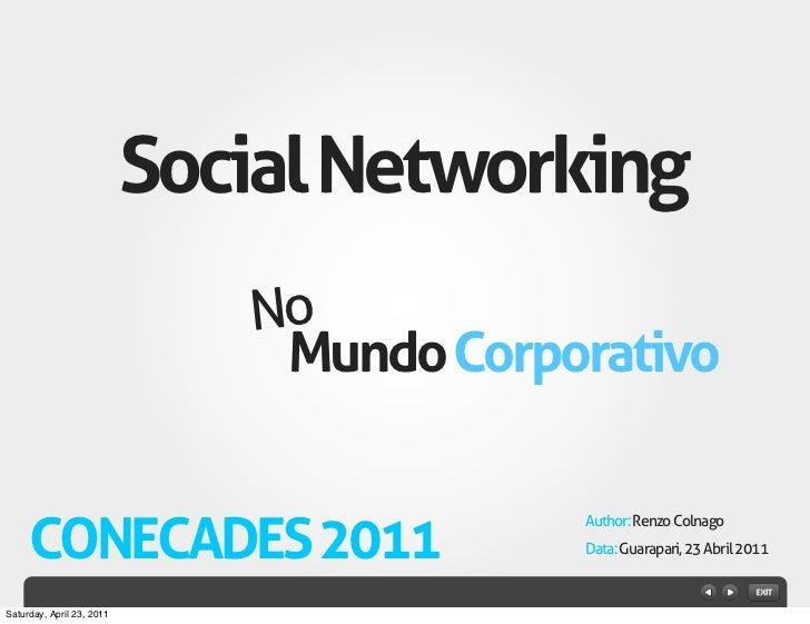 Social Networking                              No                               Mundo Corporativo     CONECADES 2011      ...