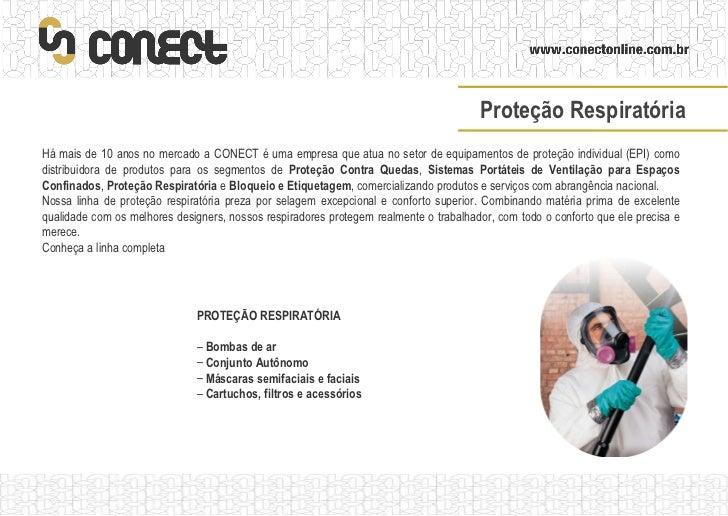 Há mais de 10 anos no mercado a CONECT é uma empresa que atua no setor de equipamentos de proteção individual (EPI) como d...