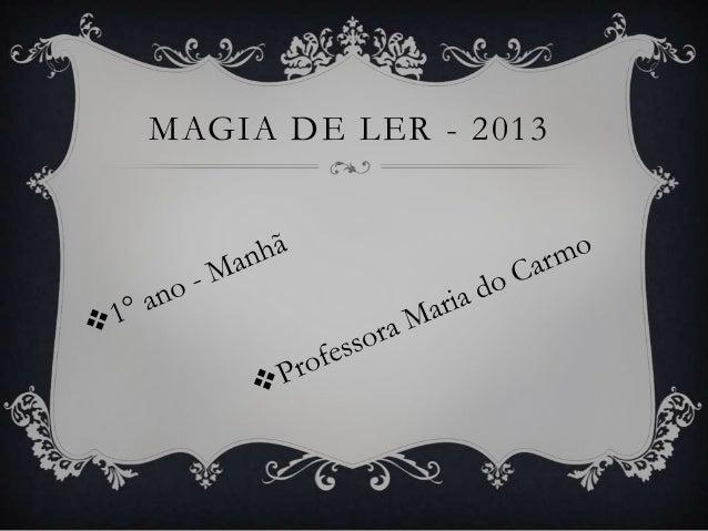 MAGIA DE LER - 2013