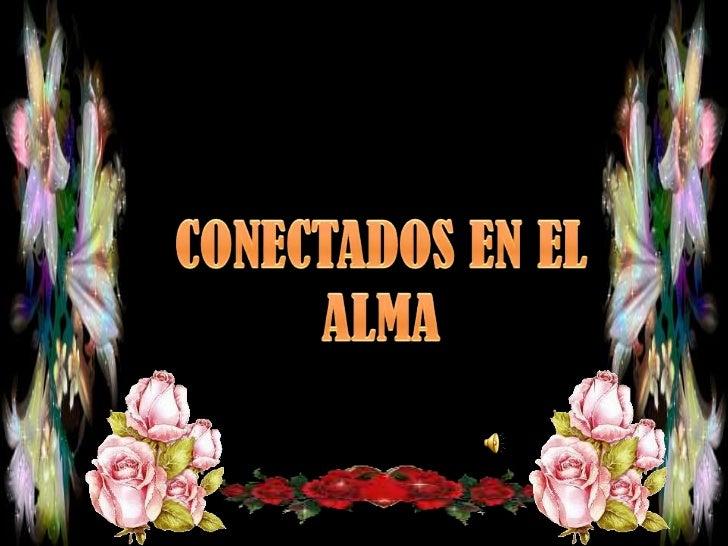 CONECTADOS EN EL<br />ALMA<br />