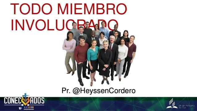 TODO MIEMBRO INVOLUCRADO Pr. @HeyssenCordero