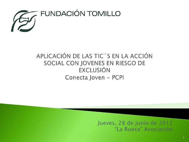 """Jueves, 28 de junio de 2012      """"La Rueca"""" Asociación                              1"""
