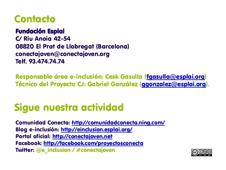 ContactoFundación EsplaiC/ Riu Anoia 42-5408820 El Prat de Llobregat (Barcelona)conectajoven@conectajoven.orgTelf. 93.474....