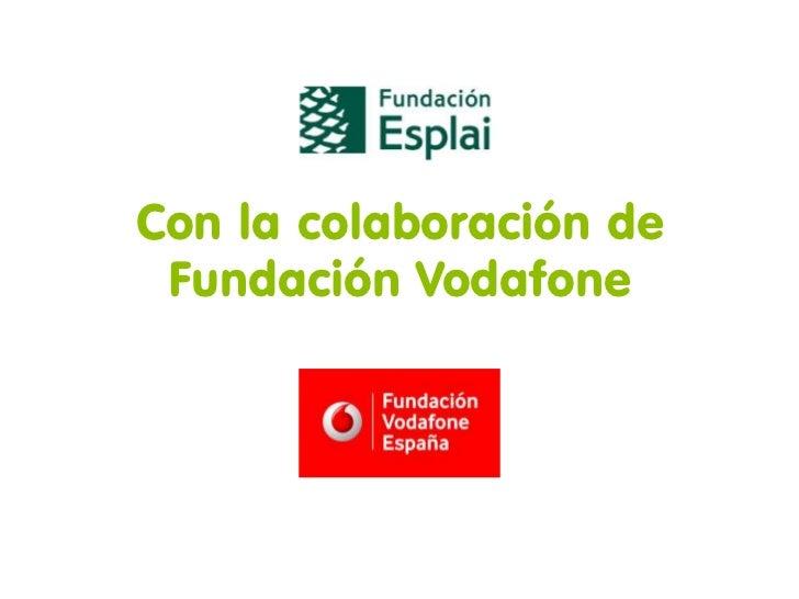 Con la colaboración de Fundación Vodafone