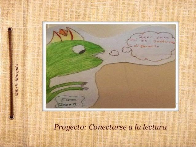 Proyecto: Conectarse a la lectura MilaS.Marqués