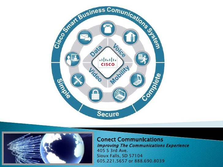 Conect Communications Improving The Communications Experience 405 S 3rd Ave. Sioux Falls, SD 57104 605.221.5657 or 888.690...