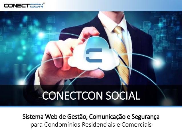 Sistema Web de Gestão, Comunicação e Segurança para Condomínios Residenciais e Comerciais CONECTCON SOCIAL