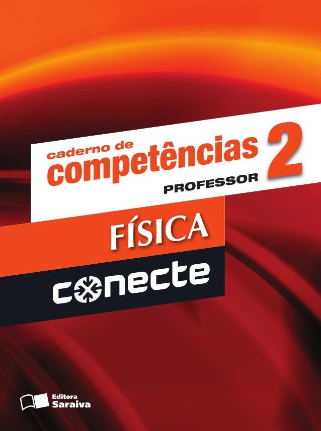 2 072.085.002.001 FISICA - V2 - CP2 PROFESSOR PDF1 Diagramador: CRIS 072.085.002.001 CONECTE FISICA - Volume 2 - caderno d...