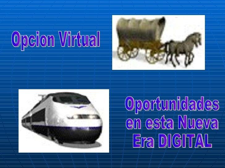 Opcion Virtual Oportunidades en esta Nueva Era DIGITAL