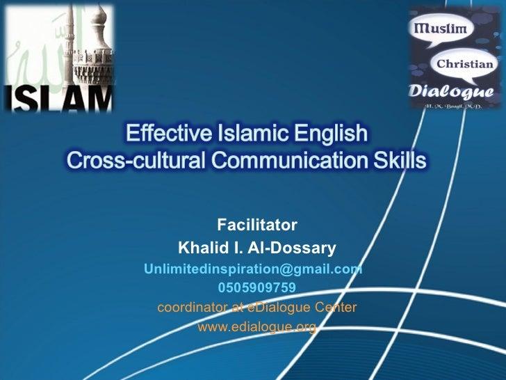Facilitator Khalid I. Al-Dossary Unlimitedinspiration@gmail.com  0505909759 coordinator at eDialogue Center www.edialogue....