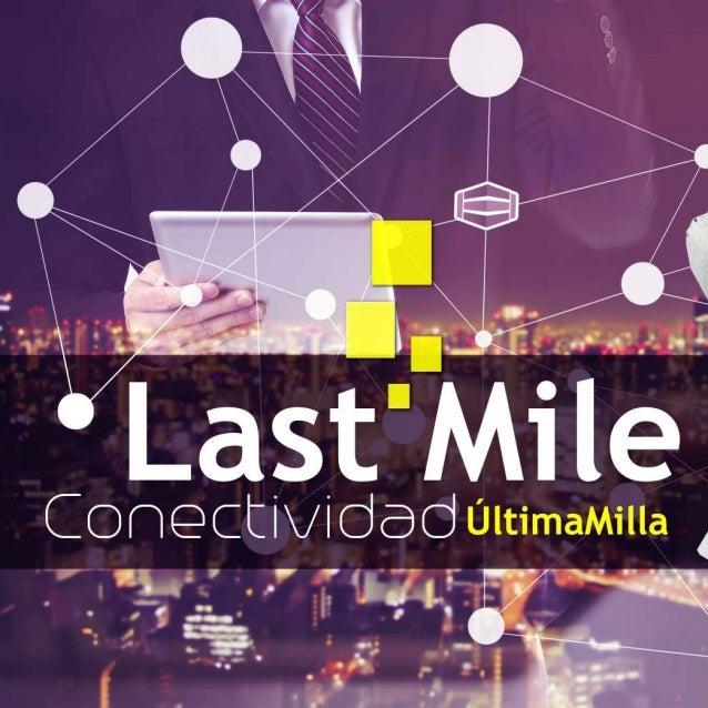 Conectividad Last Mile, Última milla