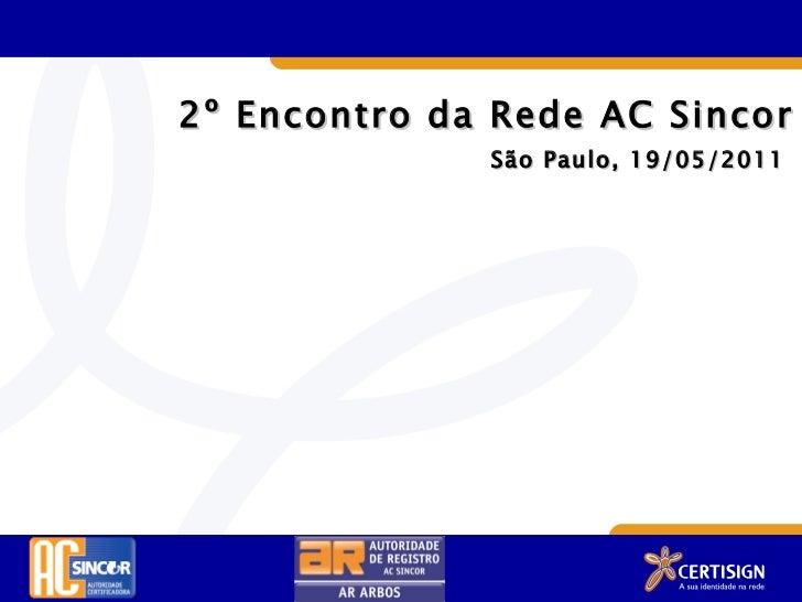 2º Encontro da Rede AC Sincor São Paulo, 19/05/2011