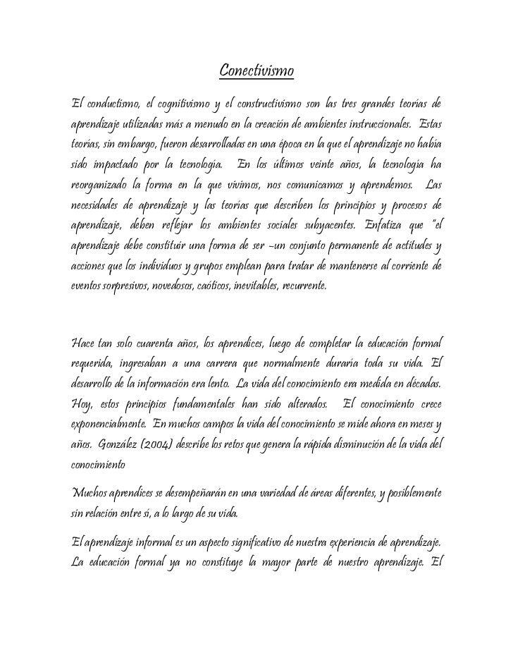 ConectivismoEl conductismo, el cognitivismo y el constructivismo son las tres grandes teorías deaprendizaje utilizadas más...