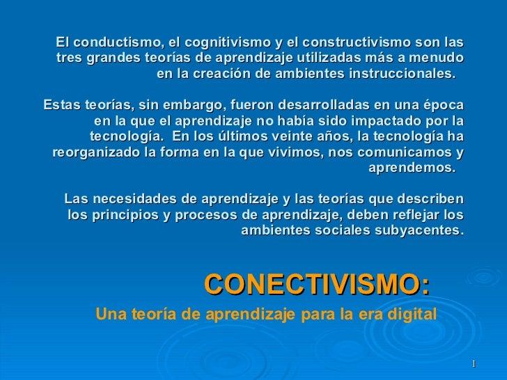 El conductismo, el cognitivismo y el constructivismo son las tres grandes teorías de aprendizaje utilizadas más a menudo e...