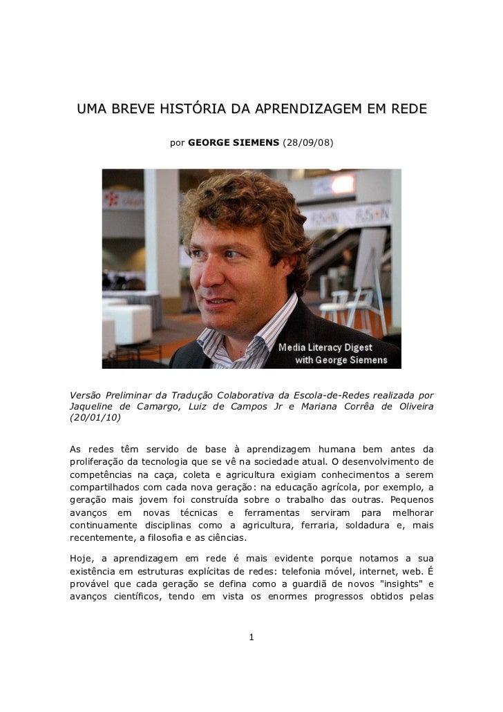UMA BREVE HISTÓRIA DA APRENDIZAGEM EM REDE                     por GEORGE SIEMENS (28/09/08)Versão Preliminar da Tradução ...