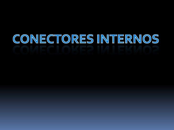 CONECTORES INTERNOS<br />