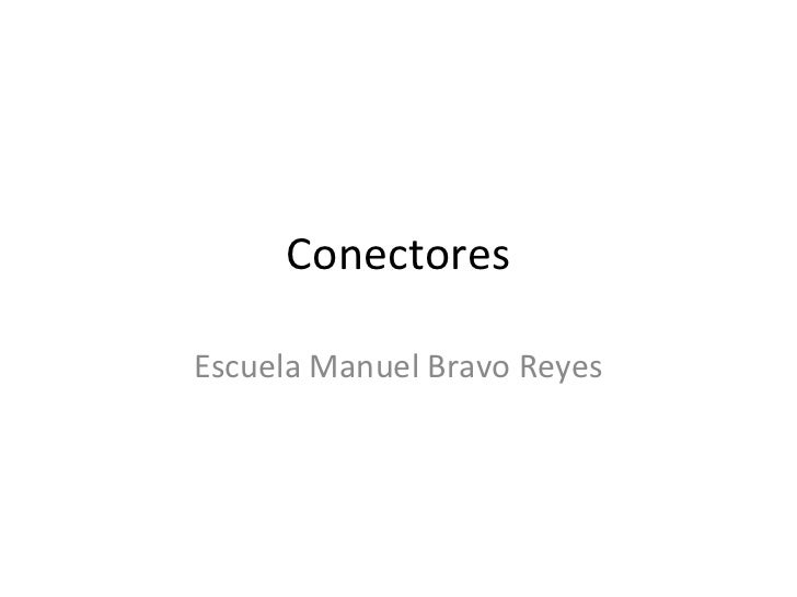 ConectoresEscuela Manuel Bravo Reyes