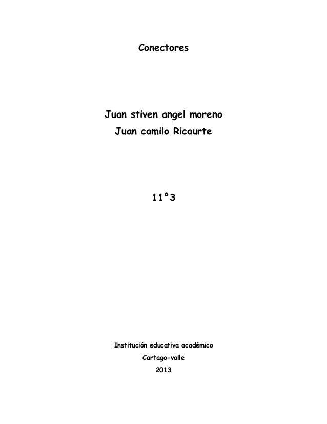 ConectoresJuan stiven angel moreno  Juan camilo Ricaurte            11°3 Institución educativa académico         Cartago-v...