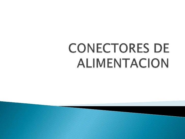 CONECTORES DE ALIMENTACION<br />