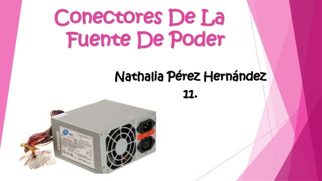 Conectores De La Fuente De Poder Nathalia Pérez Hernández 11.