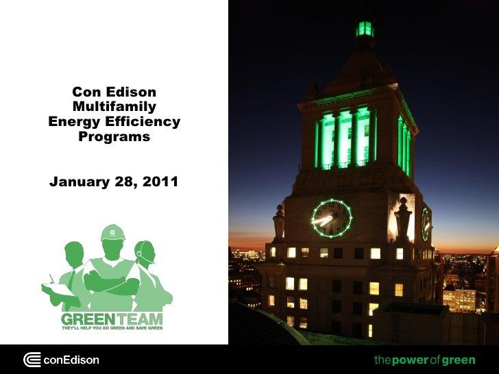 Con Edison   MultifamilyEnergy Efficiency    ProgramsJanuary 28, 2011