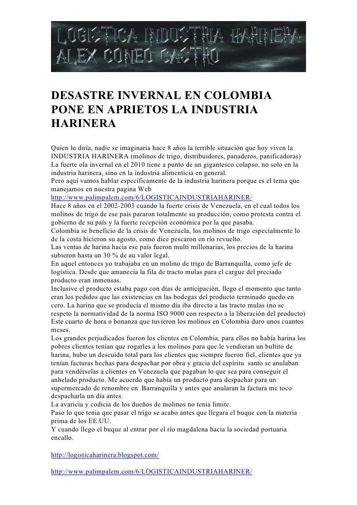 DESASTRE INVERNAL EN COLOMBIAPONE EN APRIETOS LA INDUSTRIAHARINERAQuien lo diría, nadie se imaginaria hace 8 años la terri...