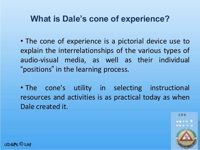 dales cone of experience (1) however, these percentages were never attributed by dale, but by an  unknown person who added these  dale's cone of experience.