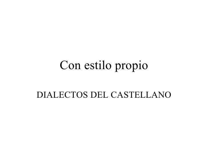 Con estilo propio DIALECTOS DEL CASTELLANO
