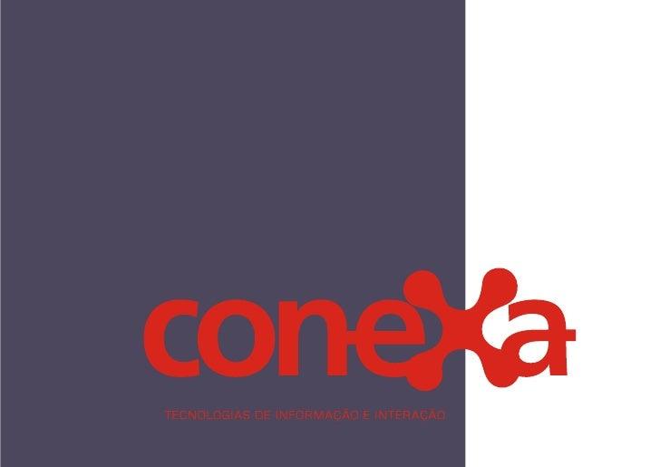 Quem somos? A Conexa é uma empresa de Comunicação Integrada, focada em soluções de comunicação corporativas, voltadas à fo...