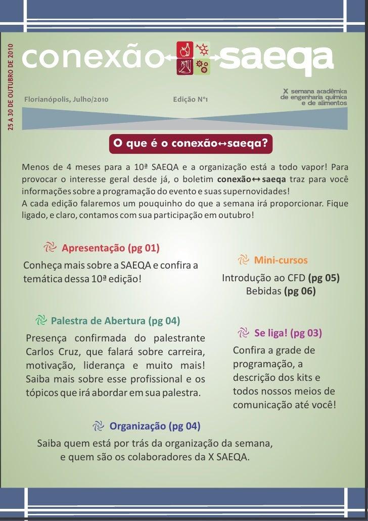 conexão Florianópolis, Julho/2010                Edição Nº1                                 O que é o conexão1 saeqa?  Men...
