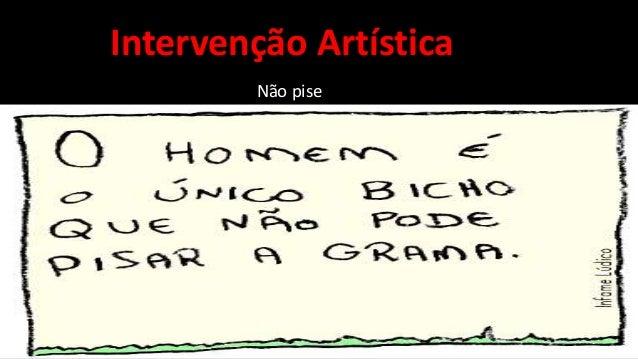 A frase é do músico e letrista carioca Chacal e foi seguida à risca por um grupo de mais de 30 jovens no ano de 2012, em B...
